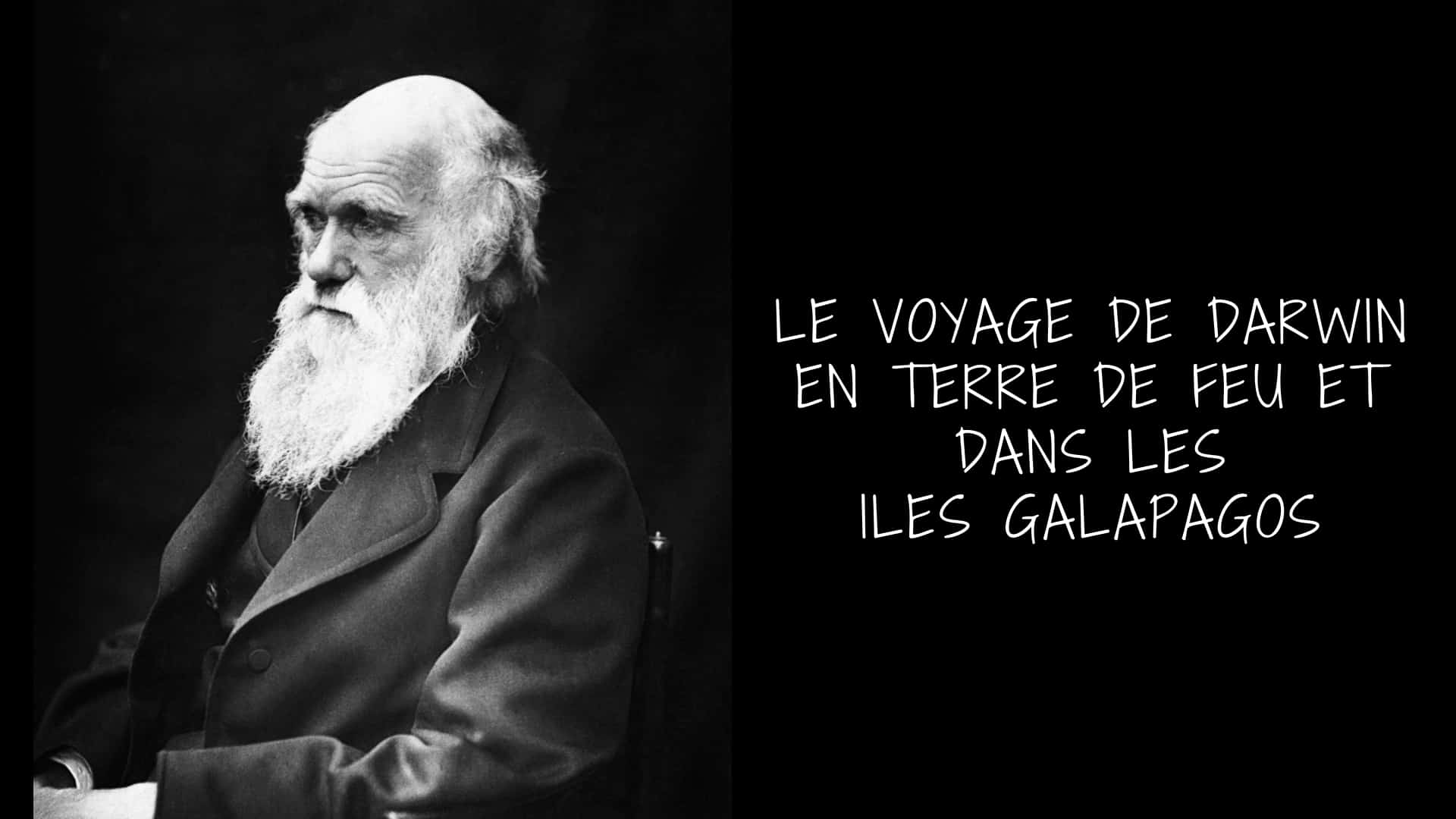 Le Voyage De Darwin En Terre De Feu Et Dans Les Iles Galapagos