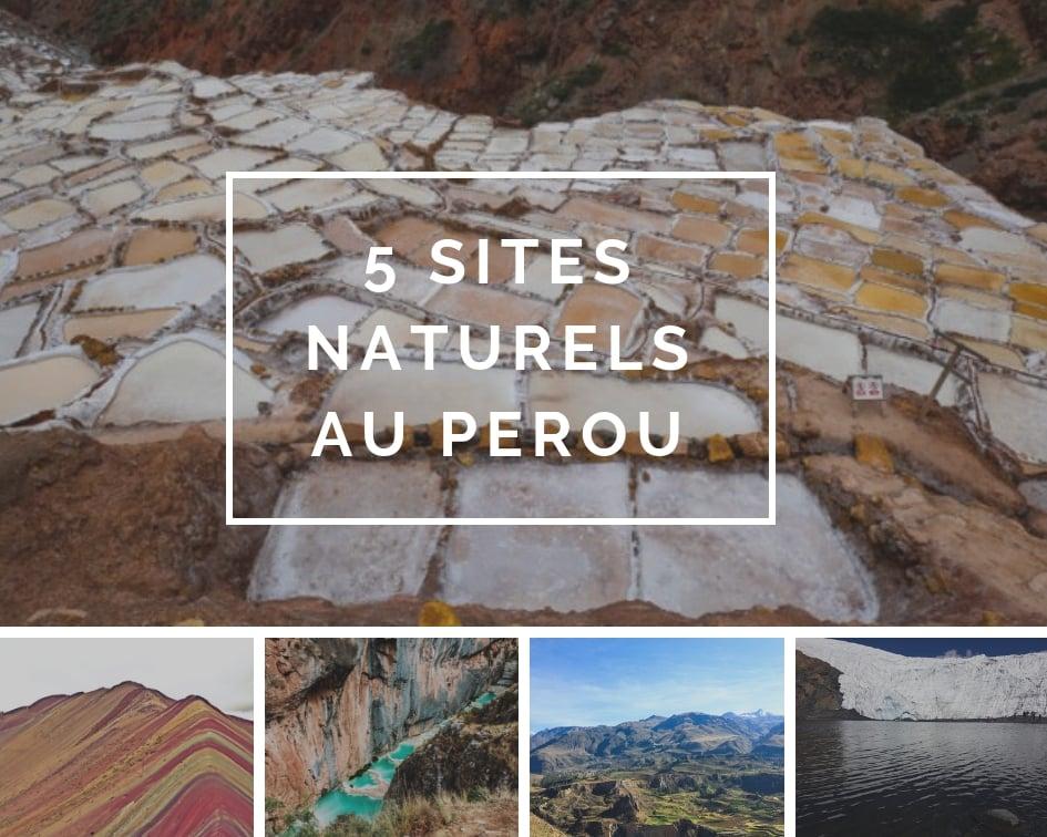 5 Sites Naturels Au Pérou