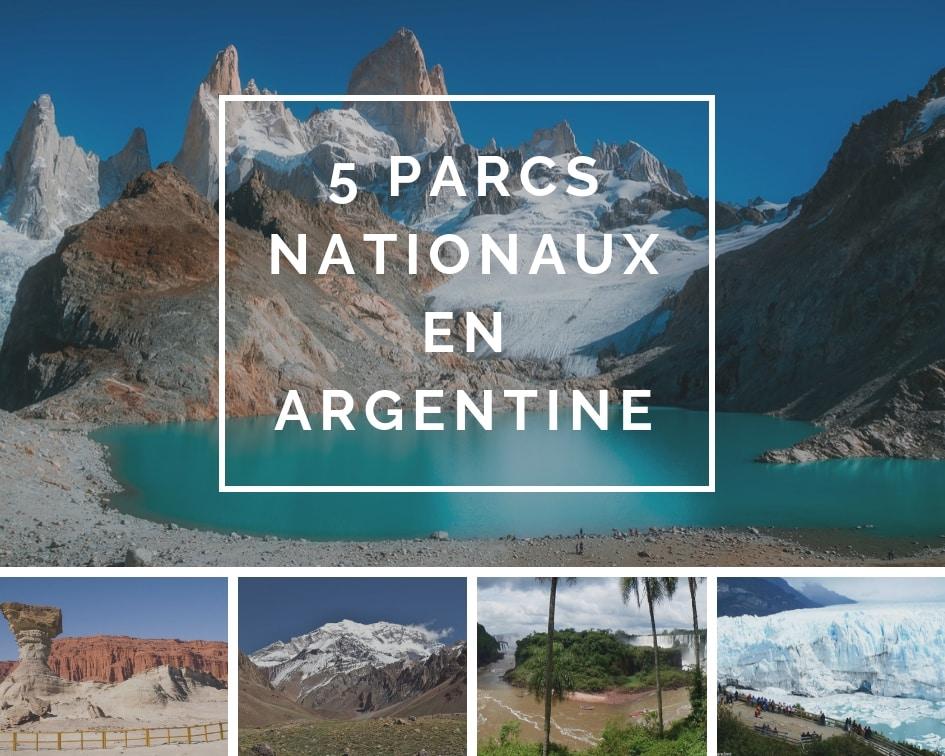 5 Parcs Nationaux En Argentine