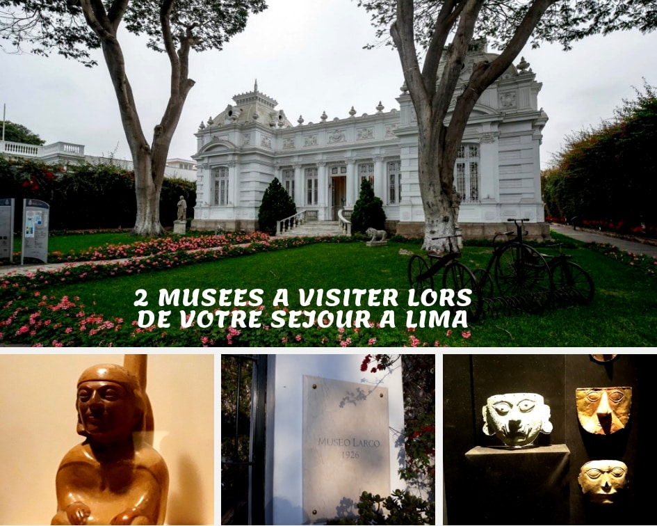2 Musées à Visiter Lors D'un Voyage à Lima, Au Pérou
