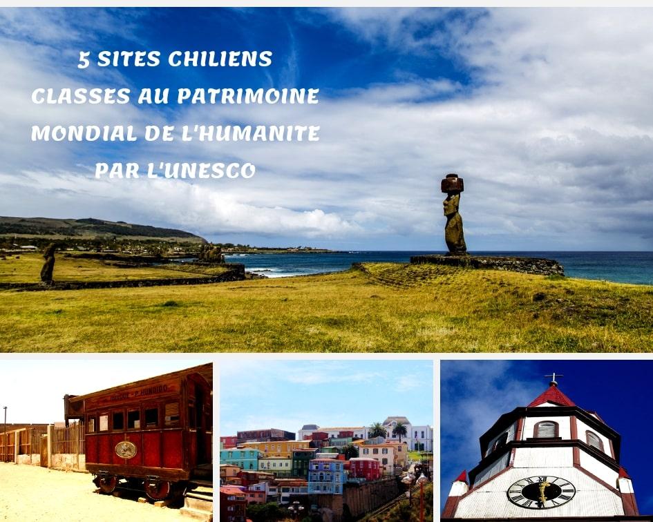 5 Sites Chiliens Classées Au Patrimoine Mondial De L'humanité Par L'Unesco