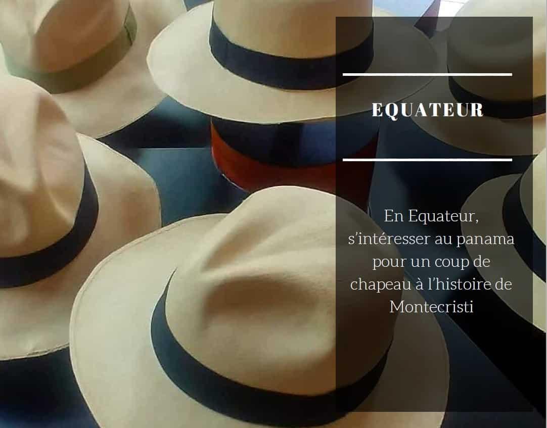 En Equateur, S'intéresser Au Panama Pour Un Coup De Chapeau à L'histoire De Montecristi