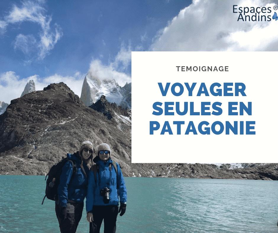Voyager Seules En Patagonie (Témoignage)